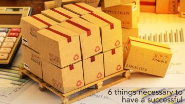 6 things necessary to have a successful Supply Chain Management.