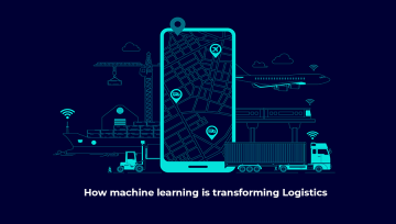 How machine learning is transforming Logistics.