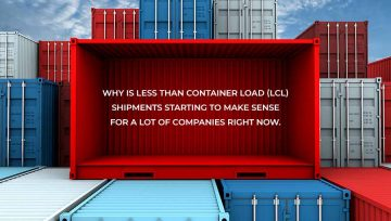 Why is Less than Container Load (LCL) shipments starting to make sense for a lot of companies right now.