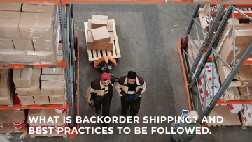 What is Backorder Shipping? Best practices to be followed.